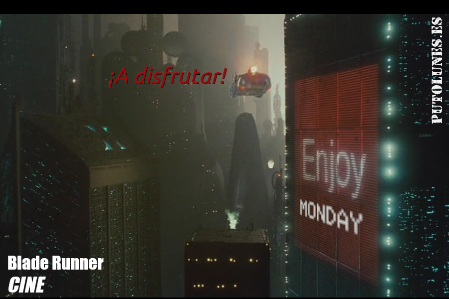 putolunes.es | Cine - Blade Runner | Enjoy Monday