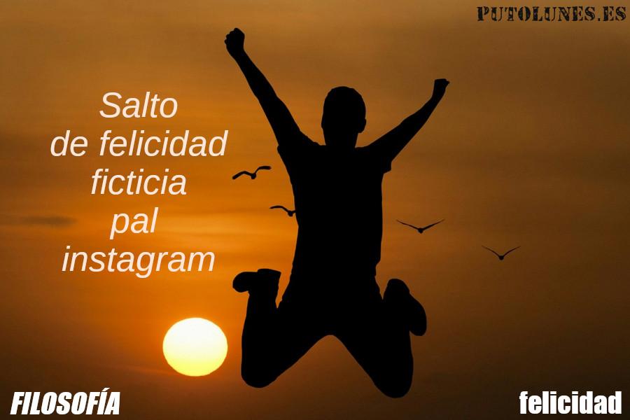 putolunes.es | filosofía | felicidad - felicidad ficticia pal instagram.