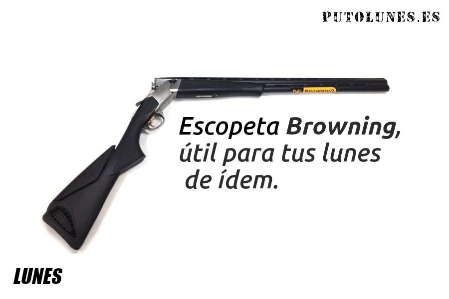 putolunes - escopeta Browning - úitl para los lunes
